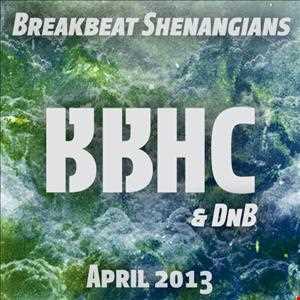 Breakbeat Shenanigans (April 2013)