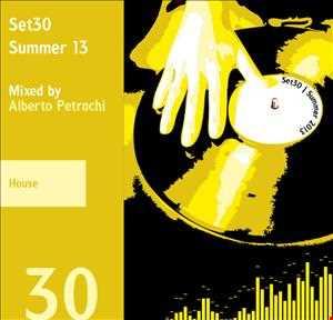 Set30 | 2013 Summer | House | Mixed by Alberto Petrachi
