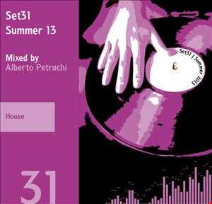 Set31 | 2013 Summer | House | Mixed by Alberto Petrachi