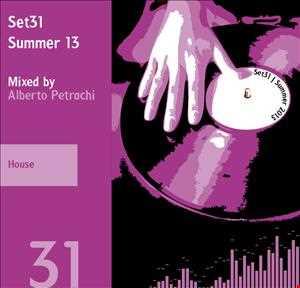 Set31 | 2013 Summer | House | Mixed by Alberto Petrachi
