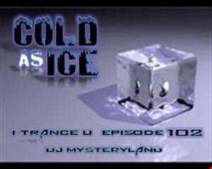 DJ Mysteryland   ITranceU Episode 102   Cold as Ice
