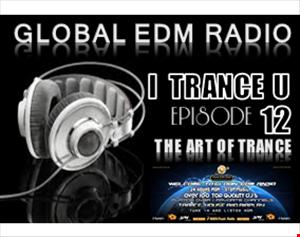 Dj Mysteryland   I Trance U EP12 Global EDM Radio