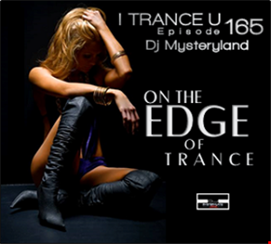 Dj Mysteryland   I Trance U EP 165   On the Edge of Trance