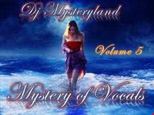 DJ Mysterylands Mystery of vocals vol 5
