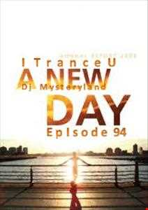 DJ Mysteryland   A new Day ITranceU Episode 94