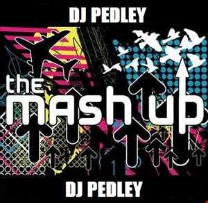 Dj Pedley's March Mashup Mix 2013