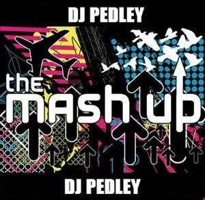 Dj Pedley's Febuary Mashup Mix 2013