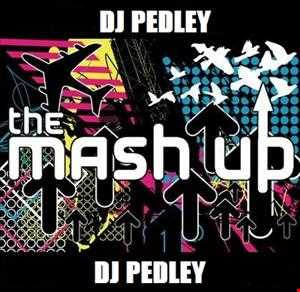 Dj Pedley's April Mashup Mix 2013