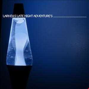 Larkeys Late Night Adventures - 2010
