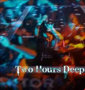 Two Hours Deep   2012