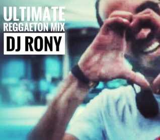 Ultimate Reggaeton Mix 2020 - DJ Rony AKA Vampire