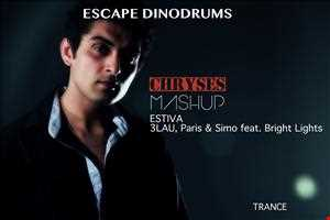 Escape Dinodrums (Chryses Mashup) - Estiva VS. 3LAU, Paris & Simo feat. Bright LIghts