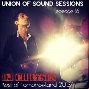 Dj Chryses - Union Of Sounds Sessions 16 - Best of Tomorrowland 2013