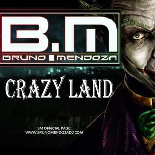 Bruno Mendoza,J.Martin - CrazyLand - (Original Mix)