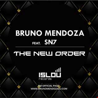 Bruno Mendoza Feat Sn7 - The New Order - (Original Mix) On Sale Islou Records 12/12/2013
