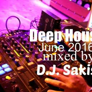 D.J.Sakis Deep House June 2016