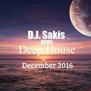 D.J. Sakis Deep House Dec`16