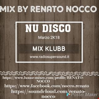 Mix By Renato Nocco NU DISCO Marzo 2018