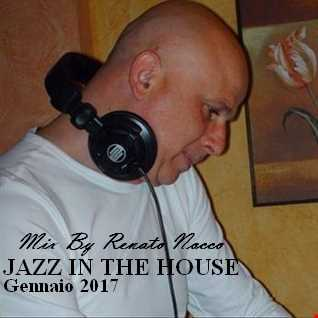 Mix By Renato Nocco Jazz in the House Gennaio 2017