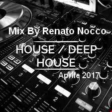 Mix By Renato Nocco Deep House Aprile 2017