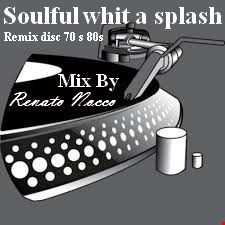Soulful with a splash remix disc 70s 80s