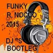 "Funky Mix By Renato Nocco feat  DJ ""S""  Booleg Marzo 2015"