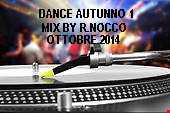 DANCE AUTUNNO  MIX BY RENATO NOCCO ST 1° OTTOBRE 2014