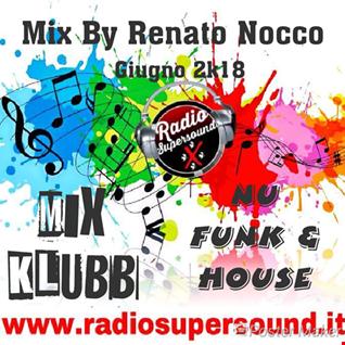 Mix By Renato Nocco Nu Funk & House Giugno 2k18