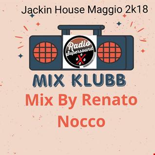 Mix By Renato Nocco JACKIN  House Maggio 2k18