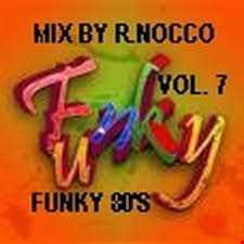 MIX BY RENATO NOCCO 80' s Funky Vol 7 Ottobre 2012