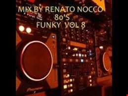 MIX BY RENATO NOCCO 80' s Funky Vol 8
