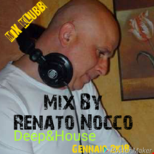 MIX BY RENATO NOCCO HOUSE & DEEP HOUSE GENNAIO 2018