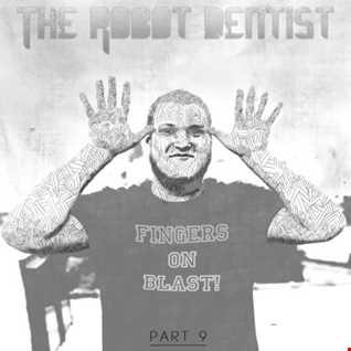 Fingers On Blast 9 - The Robot Dentist