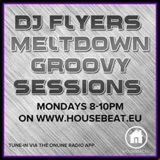 DJ FLYER MELTDOWN GROOVY SESSIONS LIVE ON HOUSEBEAT RADIO 13.12.2016