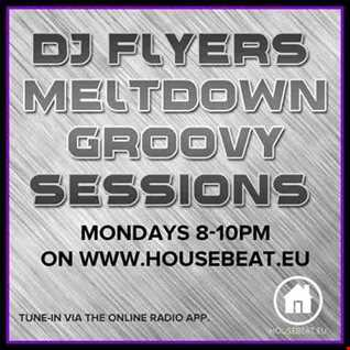 DJ FLYER MELTDOWN GROOVY SESSIONS LIVE ON HOUSEBEAT RADIO 13.4.2015