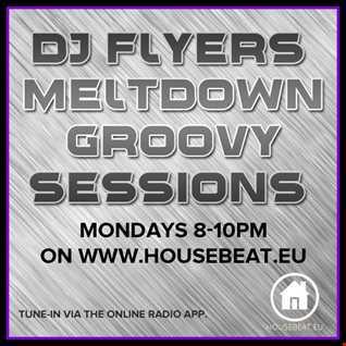 DJ FLYER MELTDOWN GROOVY SESSIONS LIVE ON HOUSE BEAT RADIO 17.8.2015