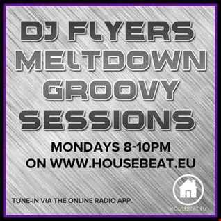 DJ FLYER MELTDOWN GROOVY SESSIONS LIVE ON HOUSE BEAT RADIO 22.6.2015