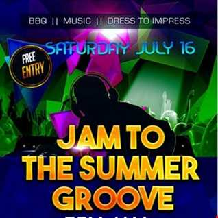 JAM TO THE SUMMER GROOVE PT 3 16.07.2016