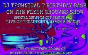 DJ TECHNICAL T BIRTHDAY BASH LIVE ON MOTIV8RADIO 5.3.2013