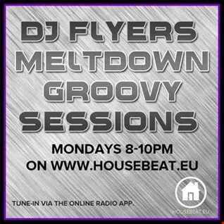 DJ FLYER MELTDOWN GROOVY SESSIONS LIVE ON HOUSE BEAT RADIO 1.2.2016