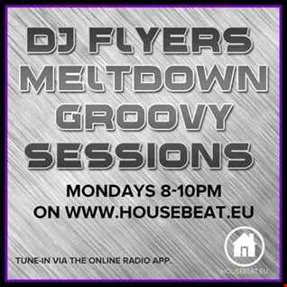 DJ FLYER MELTDOWN GROOVY SESSIONS LIVE ON HOUSE BEAT RADIO 06.06.2016