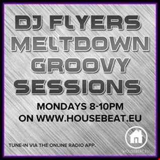 DJ FLYER MELTDOWN GROOVY SESSIONS LIVE ON HOUSE BEAT RADIO 4.7.2016