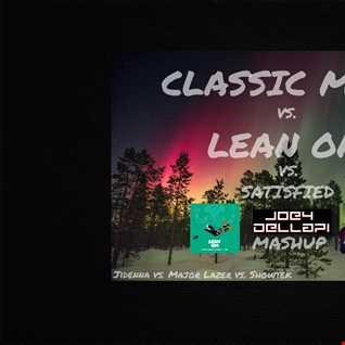 Classic Man vs. Lean On vs. Satisfied (JOEY DELLAPI Mashup)
