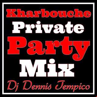 KAREBOUCHE PRIVATE PARTY
