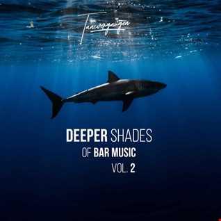 Deeper Shades Of Bar Music Vol.2 | Tanzvergnügen