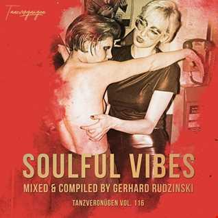 Soulful Vibes • Tanzvergnügen Vol. 116