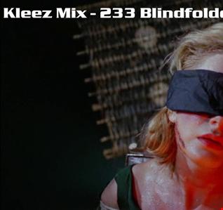 Kleez Mix   233 Blindfolded