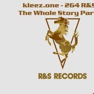 kleez.one   264 R&S   The Whole Story Part 2