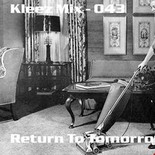 Kleez Mix   043 Return To Tomorrow