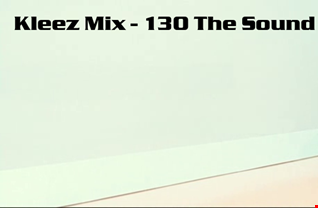 Kleez Mix   130 The Sound Of Now